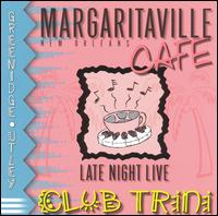Margaritaville Cafe: Late Night Live - Club Trini