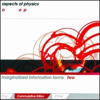 Marginalized Information Forms, Vol. 2: Cummulative Errror - Aspects of Physics