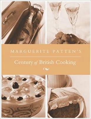Marguerite Patten's Century of British Cooking - Patten, Marguerite, OBE