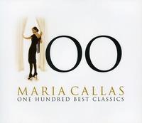 Maria Callas One Hundred Best Classics -