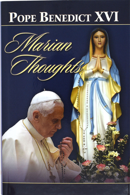 Marian Thoughts: Selection of Texts - Pope Benedict XVI, and Coco, Lucio (Editor), and Ronchi, Ermes Maria (Introduction by)