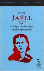 Marie Jaëlll: Musique symphonique; Musique pour piano