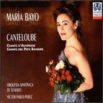 Marie-Joseph Canteloube: Chants d'Auvergne; Chants des Pays Basques