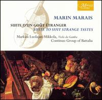 Marin Marais: Suite to Suit Strange Tastes - Battalia Continuo Group; Markku Luolajan-Mikkola (viola da gamba)