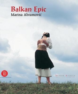 Marina Abramovic: Balkan Epic - Von Furstenberg, Adelina