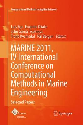 Marine 2011, IV International Conference on Computational Methods in Marine Engineering: Selected Papers - Eca, Luis (Editor), and Onate, Eugenio (Editor), and Garcia-Espinosa, Julio (Editor)