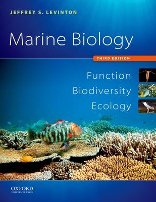 Marine Biology: Function, Biodiversity, Ecology - Levinton, Jeffrey S