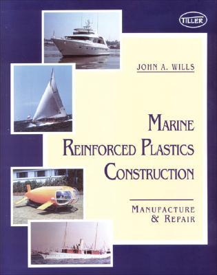 Marine Reinforced Plastics Const. - Wills, John A