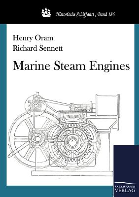 Marine Steam Engines - Sennett, Richard, Professor, and Oram, Henry