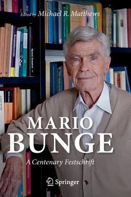 Mario Bunge: A Centenary Festschrift - Matthews, Michael R. (Editor)