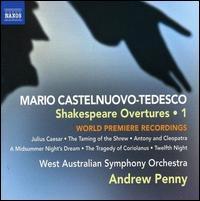 Mario Castelnuovo-Tedesco: Shakespeare Overtures, Vol. 1 - Jay Harrison (cor anglais); Joel Marangella (oboe); Michael Goldschlager (cello); West Australian Symphony Orchestra;...