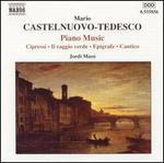 Mario Cstelnuevo-Tedesco: Piano Music