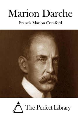 Marion Darche - Crawford, Francis Marion, and The Perfect Library (Editor)