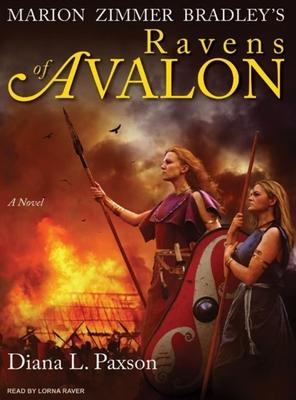 Marion Zimmer Bradley's Ravens of Avalon - Paxson, Diana L, and Raver, Lorna (Narrator)
