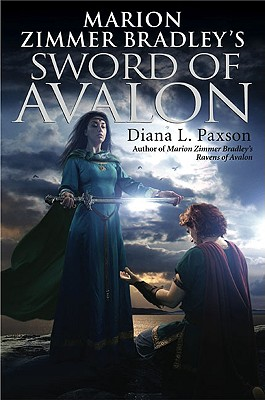 Marion Zimmer Bradley's Sword of Avalon - Paxson, Diana L, and Bradley, Marion Zimmer