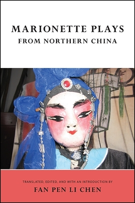 Marionette Plays from Northern China - Chen, Fan Pen Li (Introduction by)