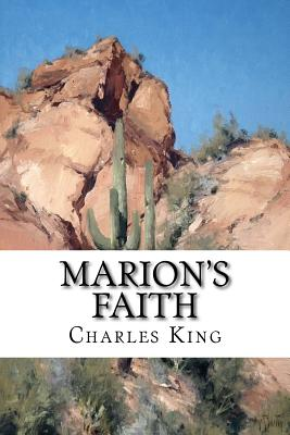 Marion's Faith - King, Charles