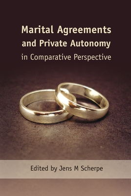 Marital Agreements and Private Autonomy in Comparative Perspective - Scherpe, Jens M (Editor)