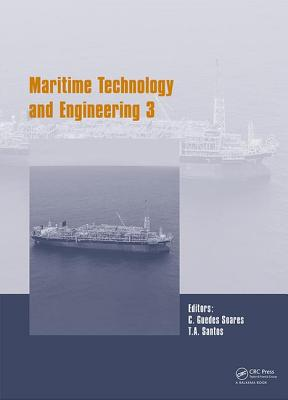 Maritime Technology and Engineering: Proceedings of the 3rd International Conference on Maritime Technology and Engineering (Martech 2016, Lisbon, Portugal, 4-6 July 2016) - Soares, Carlos Guedes (Editor), and Santos, T. A. (Editor)