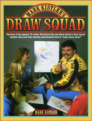 Mark Kistler's Draw Squad - Kistler, Mark