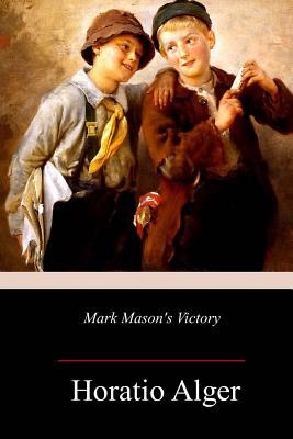 Mark Mason's Victory - Alger, Horatio