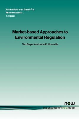 Market-Based Approaches to Environmental Regulation - Gayer, Ted, and Horowitz, John
