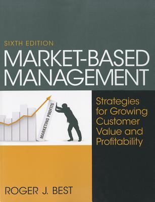 Market-Based Management - Best, Roger