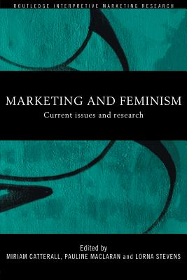 Marketing and Feminism: Current Issues and Research - Catterall, M