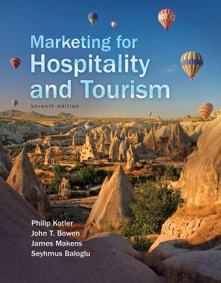 Marketing for Hospitality and Tourism - Kotler, Philip T., Dr., and Bowen, John T., and Makens, James C.