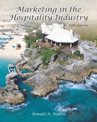 Marketing in the Hospitality Industry with Answer Sheet (Ahlei) - Nykiel, Ronald A, and American Hotel & Lodging Association