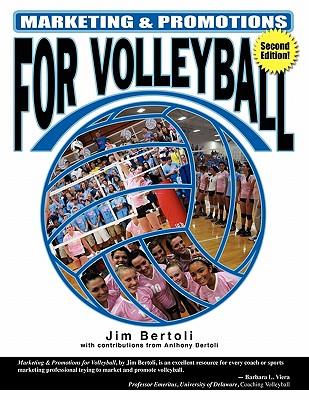 Marketing & Promotions for Volleyball - Bertoli, Jim