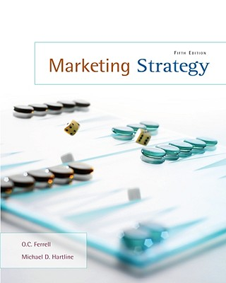 Marketing Strategy - Ferrell, O C, and Hartline, Michael