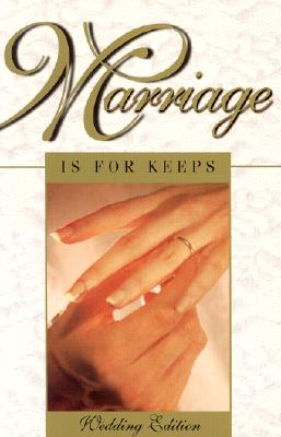 Marriage is for Keeps: Foundations for Christian Marriage: Wedding Edition with Marriage Rite and Readings - Kippley, John F