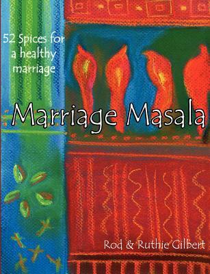 Marriage Masala - Gilbert, Rod, and Gilbert, Ruthie