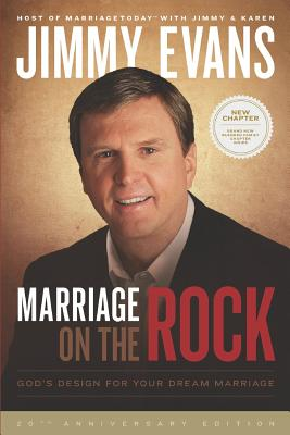 Marriage on the Rock: God's Design for Your Dream Marriage - Evans, Jimmy