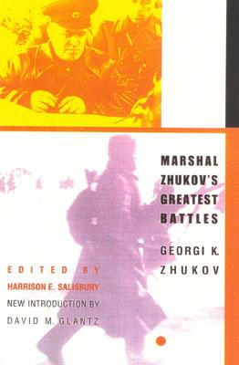 Marshal Zhukov's Greatest Battles - Zhukov, Georgi K, and Zhukov Georgik, and Salisbury, Harrison Evans (Editor)