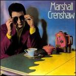 Marshall Crenshaw [Bonus Tracks]