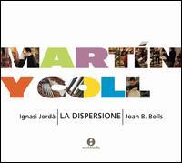 Martín y Coll - Ignasi Jordà (organ); La Dispersione; Joan B. Boïls (conductor)