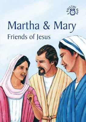 Martha and Mary: Friends of Jesus - Mackenzie, Carine