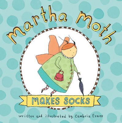 Martha Moth Makes Socks - Evans, Cambria