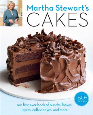 Martha Stewart's Cakes: Our First-Ever Book of Bundts, Loaves, Layers, Coffee Cakes, and More - Martha Stewart Living Magazine