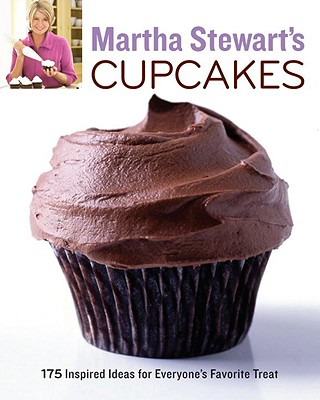 Martha Stewart's Cupcakes: 175 Inspired Ideas for Everyone's Favorite Treat: A Baking Book - Martha Stewart Living Magazine
