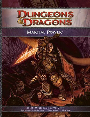 Martial Power: A 4th Edition D&d Supplement - Wizards RPG Team