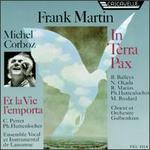 Martin: In Terra Pax; Et la Vie l'emporta