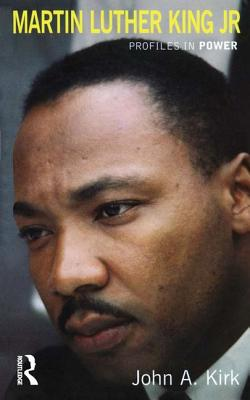 Martin Luther King Jr. - Kirk, John A.