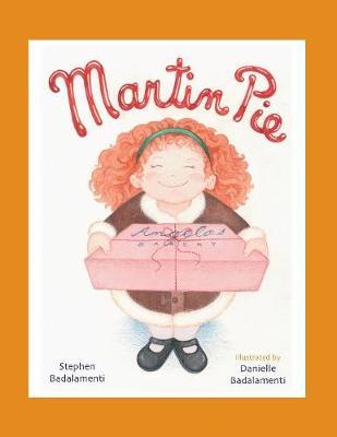 Martin Pie - Badalamenti, Stephen, and Badalamenti, Danielle (Illustrator)