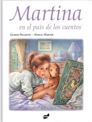 Martina En El Pais de Los Cuentos - Delahaye, Gilbert