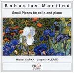 Martinu: Small Pieces for Cello & Piano