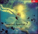 Martinu: Spalícek; The Spectre's Bride; The Romance of the Dandelions; The Primrose
