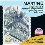 Martinu: Symphony No. 5; Fantasisies symphoniques (Symphony No. 6); Inventions